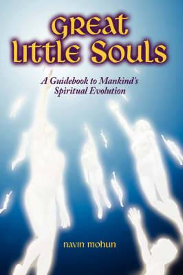 Great Little Souls: A Guidebook to Mankind's Spiritual Evolution