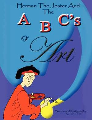 Herman The Jester and The ABC's of Art
