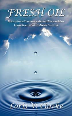 Fresh Oil: But My Horn You Have Exhalted Like a Wild Ox; I Have Been Anointed with Fresh Oil.