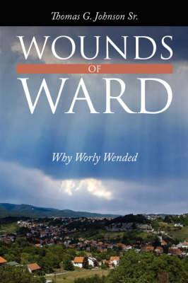 Wounds of Ward: Why Worly Wended