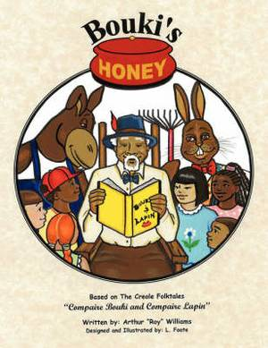 Bouki's Honey: The Creole (and Cajun) Folktales of Bouki and Lapin: Volume 1