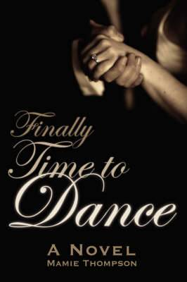 Finally Time to Dance: A Novel