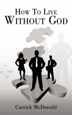 How To Live Without God