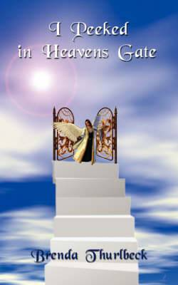 I Peeked in Heavens Gate