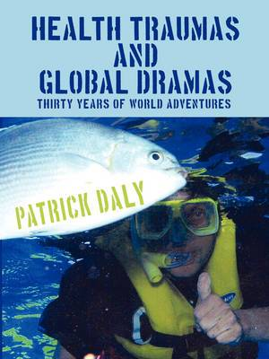 Health Traumas and Global Dramas: Thirty Years Of World Adventures