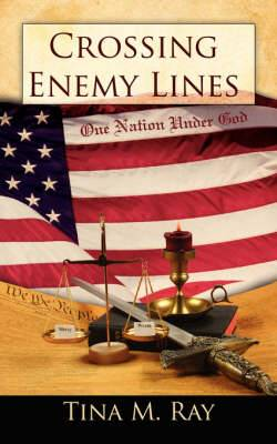 Crossing Enemy Lines One Nation Under God