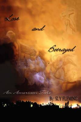 Lost & Betrayed (An American Tale): A Fictional Tale of Hurricane Katrina