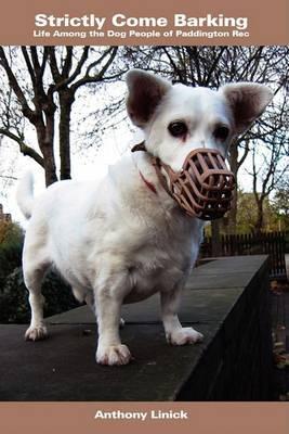 Strictly Come Barking: Life Among the Dog People of Paddington Rec