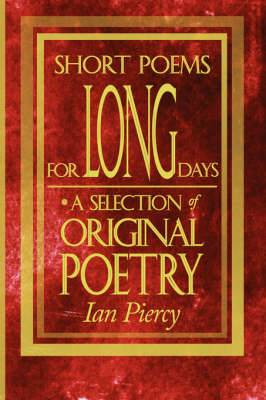 Short Poems for Long Days: A Selection of Original Poetry
