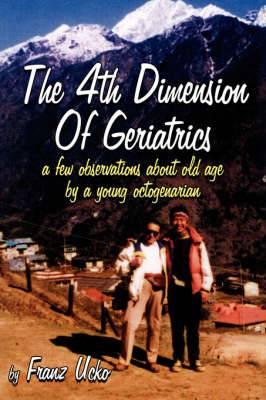 The 4th Dimension Of Geriatrics