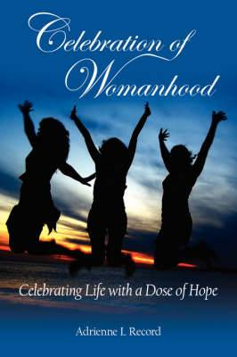 Celebration of Womanhood: Celebrating Life with a Dose of Hope