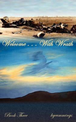 Welcome ... With Wrath: Book Three