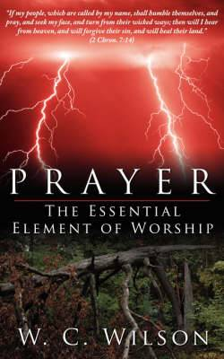 Prayer The Essential Element of Worship