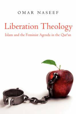 Liberation Theology: Islam and the Feminist Agenda in the Qur'an
