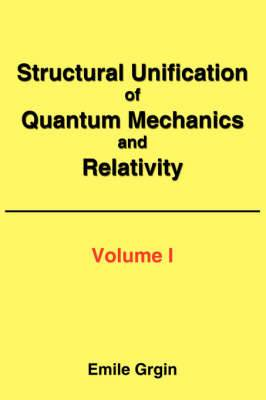 Structural Unification of Quantum Mechanics and Relativity