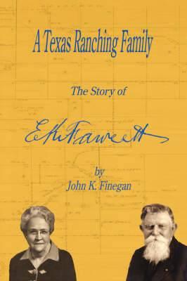 A Texas Ranching Family: The Story of E.K. Fawcett