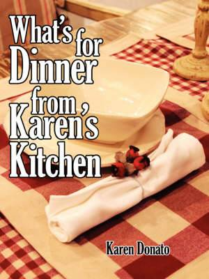 What's for Dinner from Karen's Kitchen