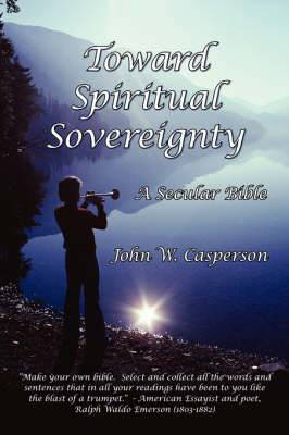 Toward Spiritual Sovereignty: A Secular Bible