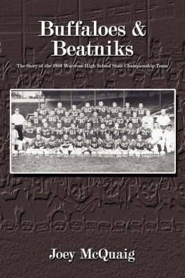 Buffaloes and Beatniks: The Story of the 1960 Waycross High School State Championship Team