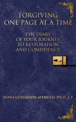 Forgiving One Page At A Time: The Diary of Your Journey to Restoration and Confidence