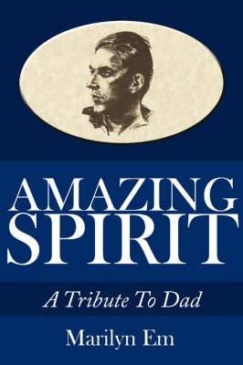 Amazing Spirit: A Tribute To Dad