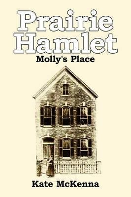 Prairie Hamlet: Molly's Place