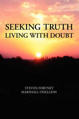 Seeking Truth: Living With Doubt
