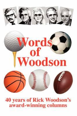 Words of Woodson: 40 Years of Rick Woodson's Award-Winning Sports Columns
