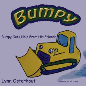 Bumpy the Bulldozer: Bumpy Gets Help From His Friends