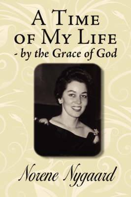 A Time of My Life - by the Grace of God