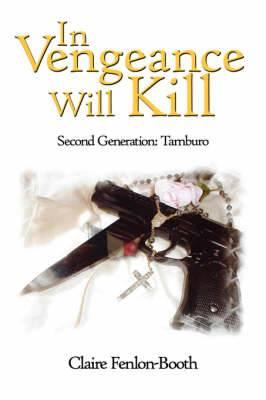 In Vengeance Will Kill: Second Generation: Tamburo