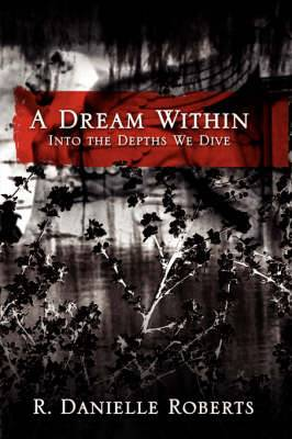 A Dream Within: Into the Depths We Dive