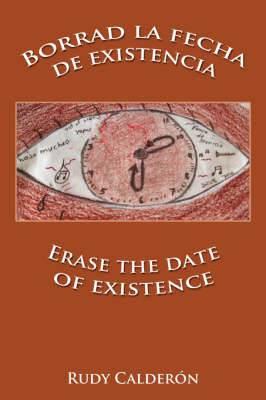 Borrad La Fecha De Existencia Erase the Date of Existence