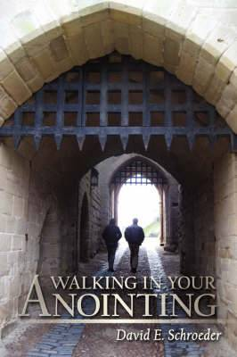 Walking in Your Anointing: Knowing That You Are Filled With The Holy Spirit