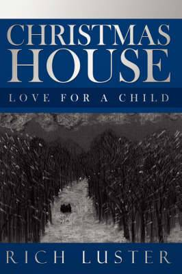 Christmas House: Love for a Child