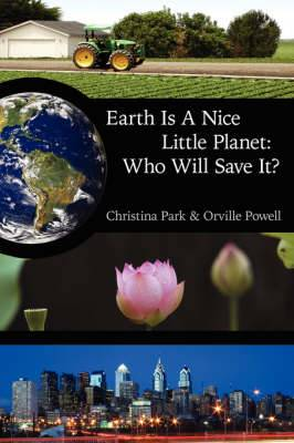 Earth Is A Nice Little Planet: Who Will Save It?