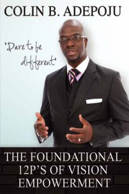 The Foundational 12 P's of Vision Empowerment