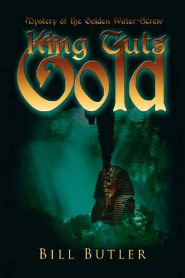King Tut's Gold: Mystery of the Golden Water-Screw