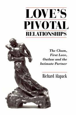 Love's Pivotal Relationships: The Chum, First Love, Outlaw and the Intimate Partner