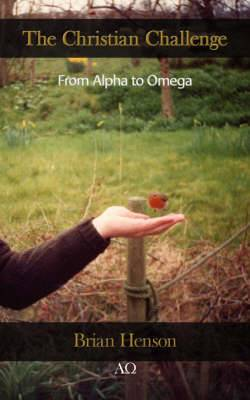 The Christian Challenge: From Alpha to Omega