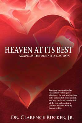 Heaven At Its Best: Agape...is the Definitive Action