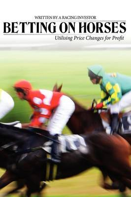 Betting on Horses - Utilising Price Changes for Profit