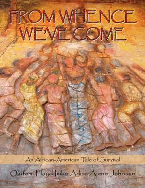 From Whence We've Come: An African-American Tale of Survival