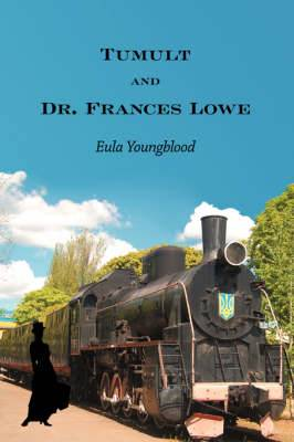 Tumult and Dr. Frances Lowe