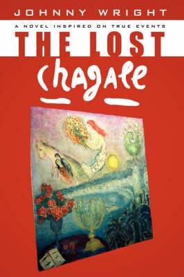 The Lost Chagall: A Novel Inspired on True Events