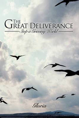 The Great Deliverance: Stop a Grieving World