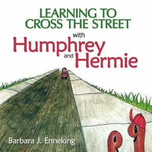 Learning to Cross the Street with Humphrey and Hermie