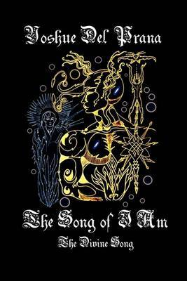 The Song of I am: The Divine Song
