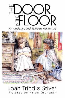 The Door in the Floor: An Underground Railroad Adventure