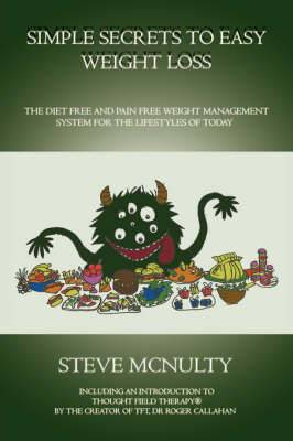 Simple Secrets to Easy Weight Loss: The Diet Free and Pain Free Weight Management System for the Lifestyles of Today